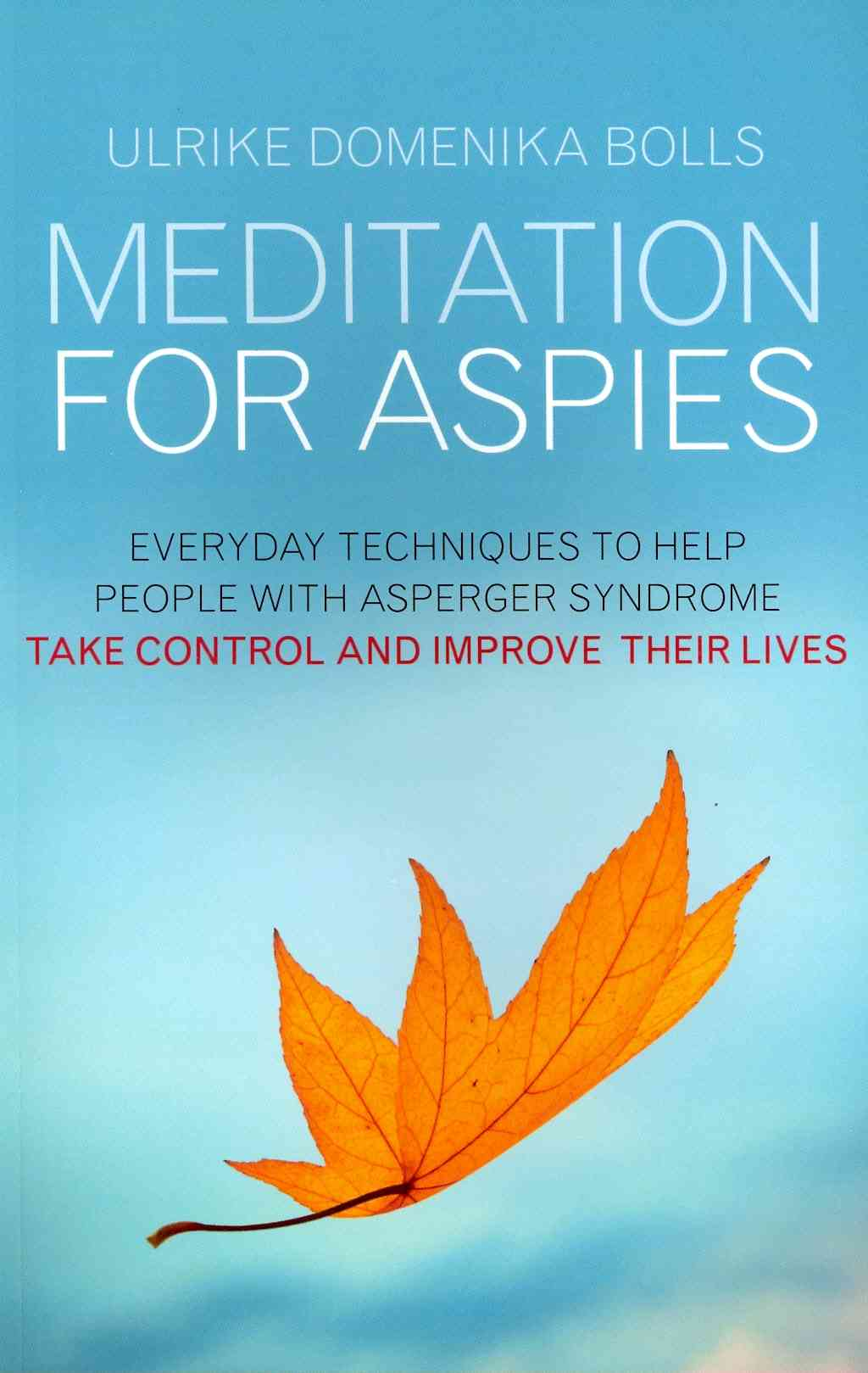 Meditation for Aspies By Bolls, Ulrike Domenika/ Sewell, Rowan (TRN)